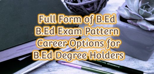 Full Form of B.Ed – Career Options for B.Ed Degree Holders