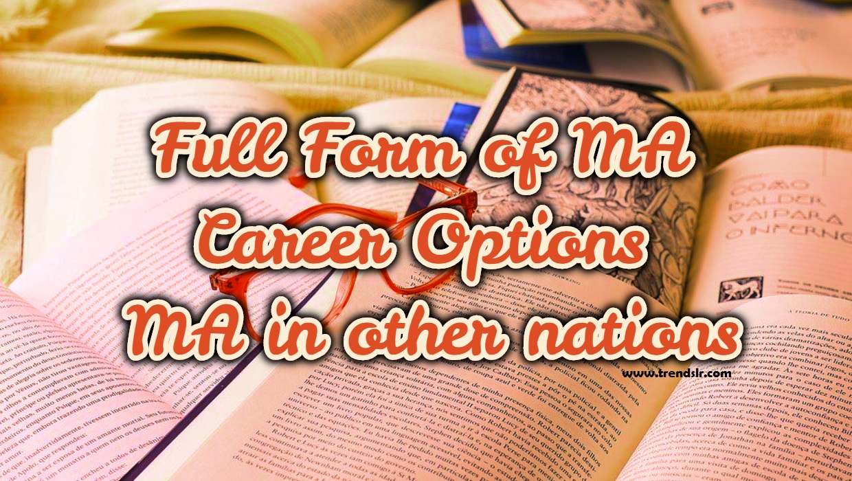 Full Form of MA, Career Options, MA in other nations
