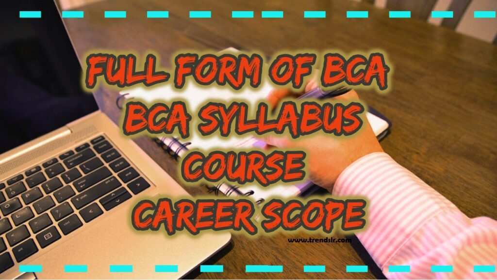 Full form of BCA - BCA Syllabus, Course, Career Scope