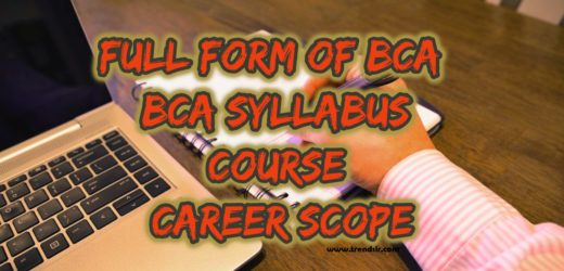 Full form of BCA – BCA Syllabus, Course, Career Scope