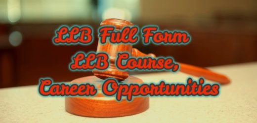 LLB Full Form – LLB Course, Career Opportunities