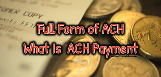 Full Form of ACH – What Is  ACH Payment