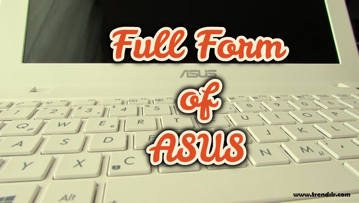 Full Form of ASUS