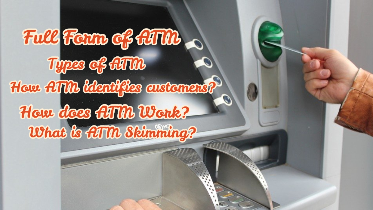 Full Form of ATM – Parts of ATM – How to avoid ATM frauds