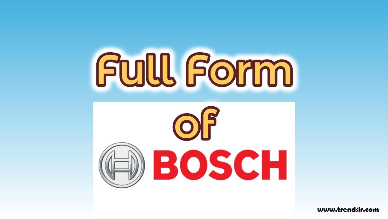 Full Form of BOSCH