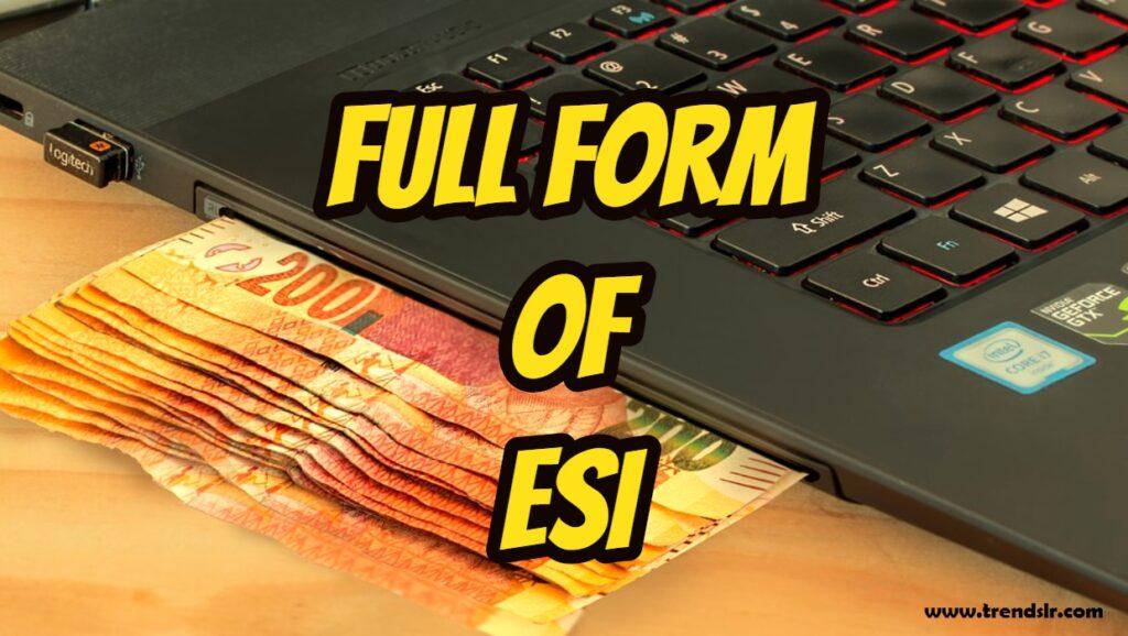 Full Form of ESI