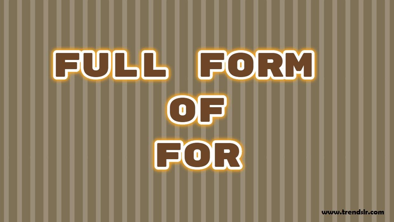 Full Form of FOR