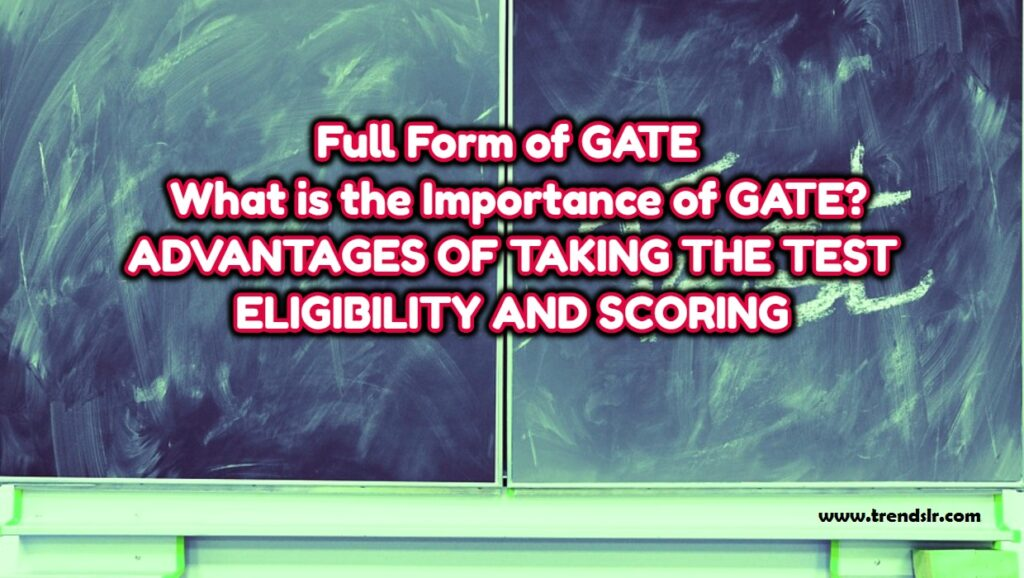 Full Form of GATE - What is the Importance of GATE