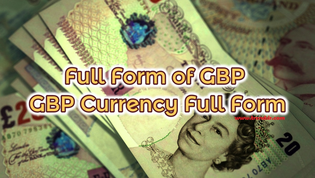 Full Form of GBP – GBP Currency Full Form