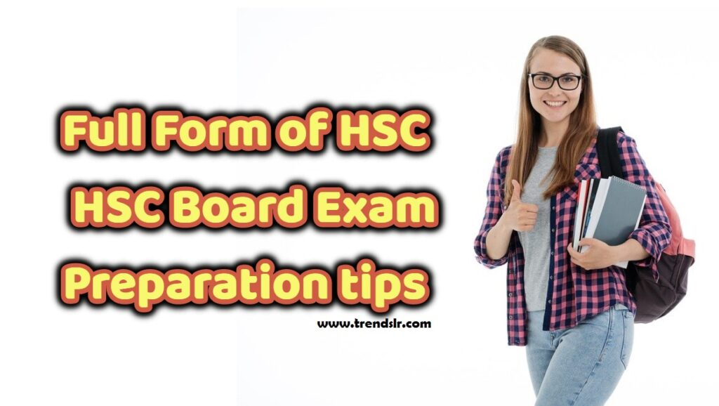 Full Form of HSC - HSC Board Exam & Preparation tips