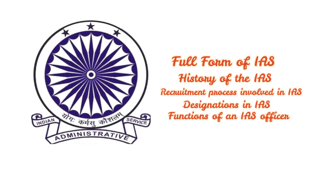 Full Form of IAS - History of the IAS - Functions of an IAS officer