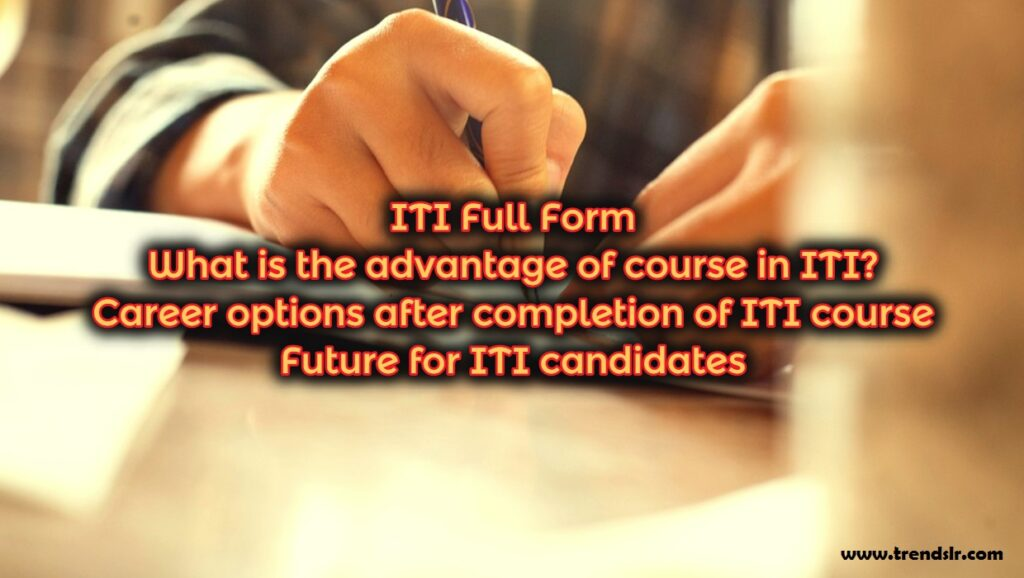 Full Form of ITI - Career options after completion of ITI course