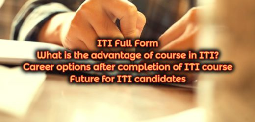 Full Form of ITI – Career options after completion of ITI course