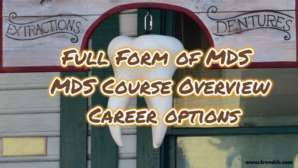 Full Form of MDS - MDS Course Overview & Career options