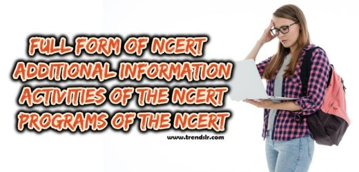 Full Form of NCERT – Additional Information