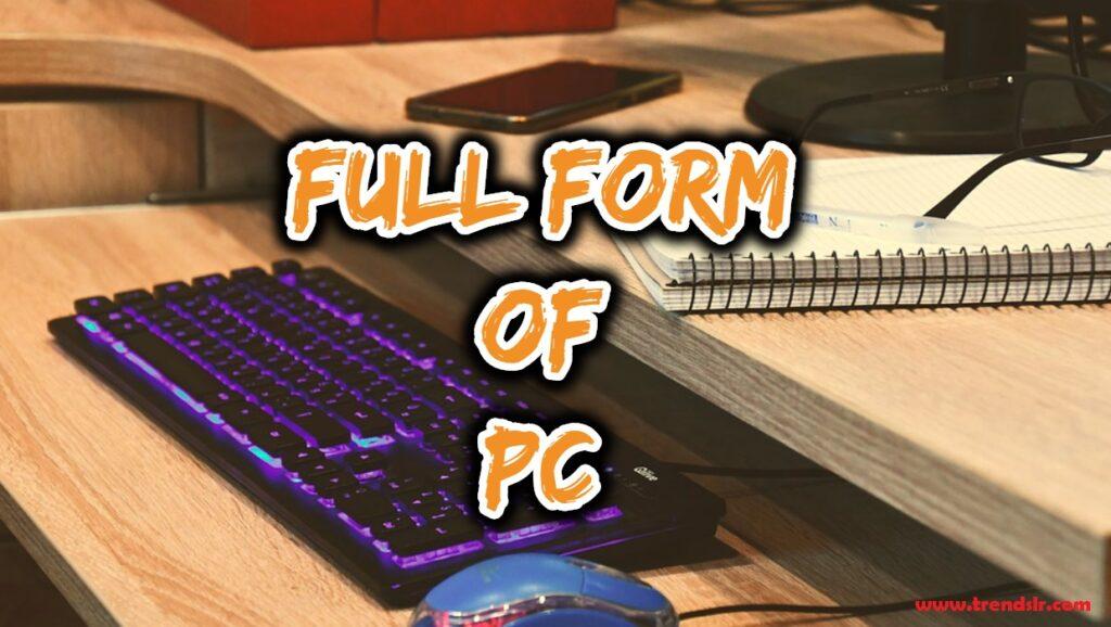 Full Form of PC