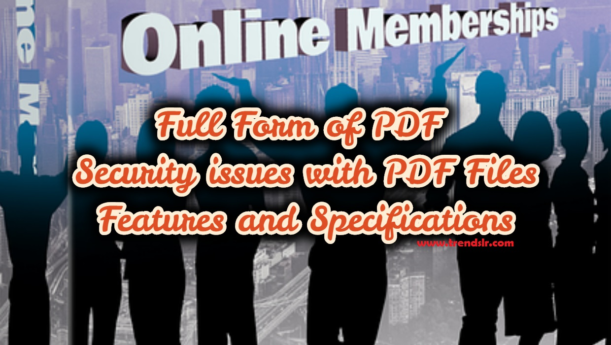 Full Form of PDF – Security issues with PDF Files, Features and Specifications