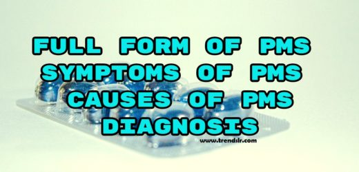 Full Form of PMS – Symptoms of PMS – Causes of PMS