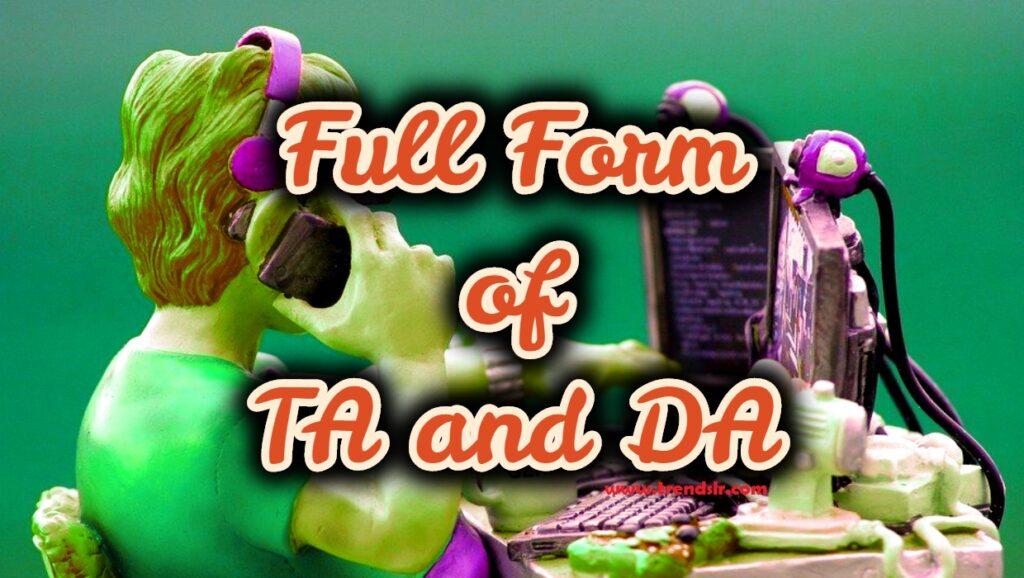 Full Form of TA and DA