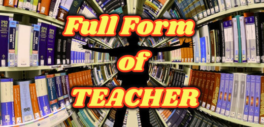 Full Form of TEACHER