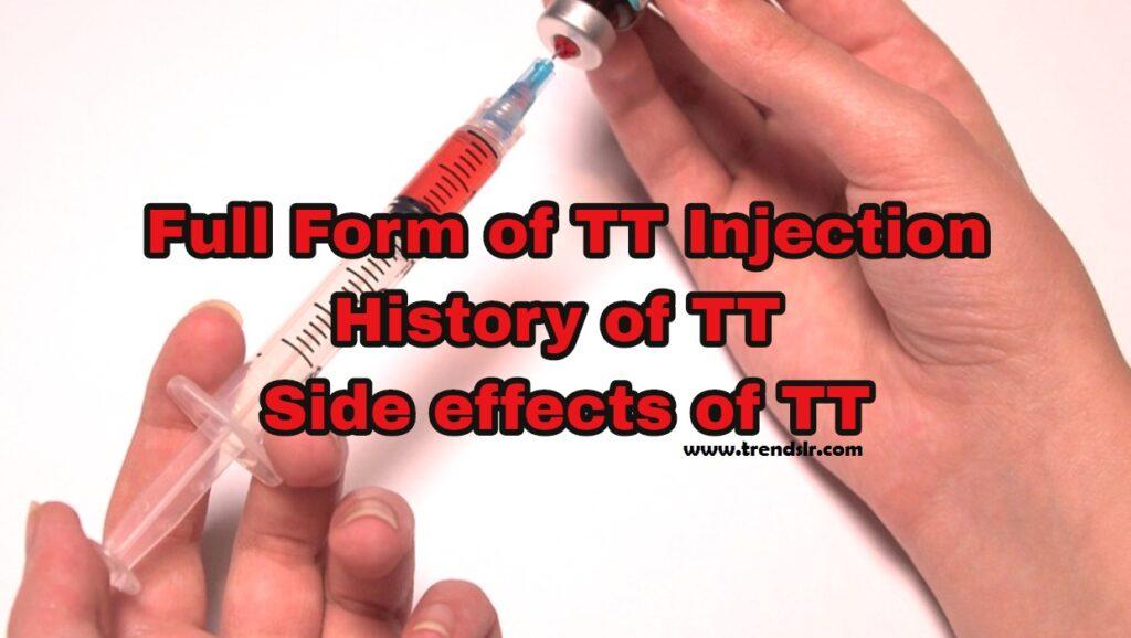 Full Form of TT Injection - History of TT - Side effects of TT