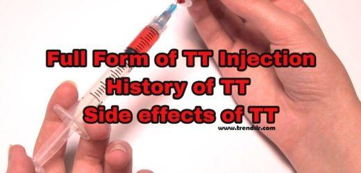 Full Form of TT Injection – History of TT – Side effects of TT