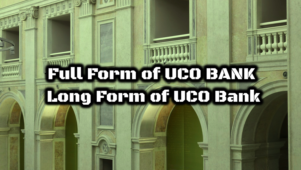 Full Form of UCO BANK – Long Form of UCO Bank