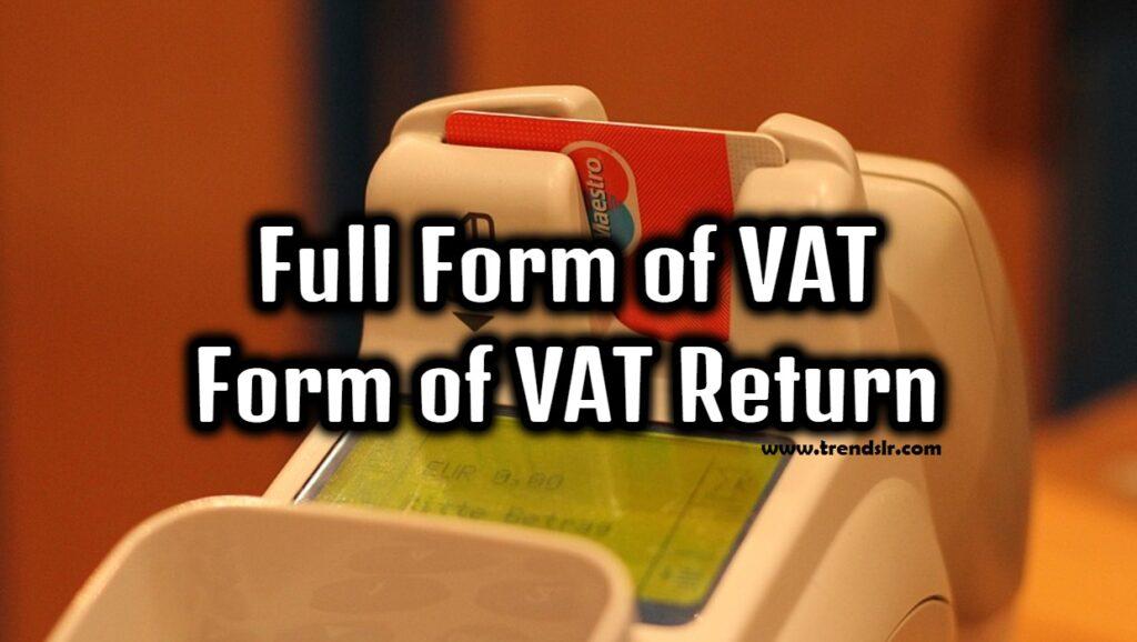 Full Form of VAT - Form of VAT Return