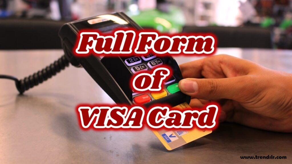 Full Form of VISA Card