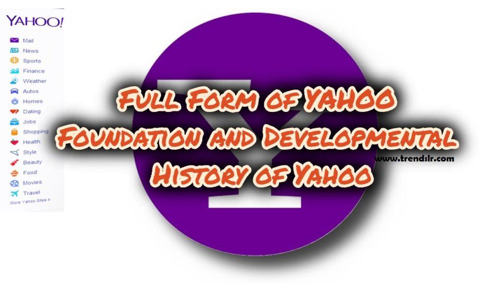 Full Form of YAHOO - Foundation and Developmental History of Yahoo