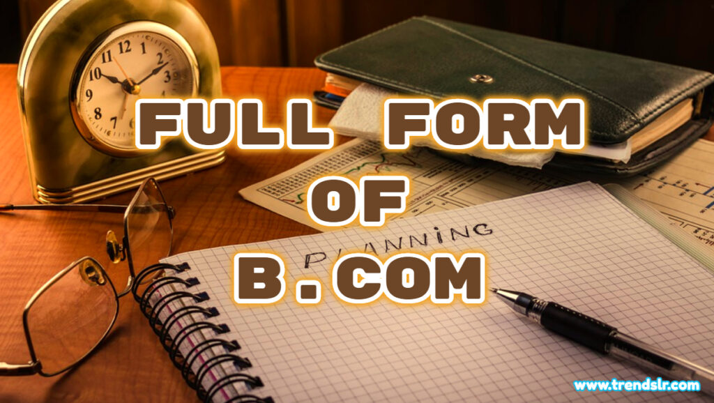 Full Form of B.Com