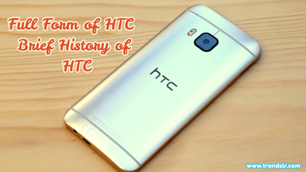 Full Form of HTC - Brief History of HTC