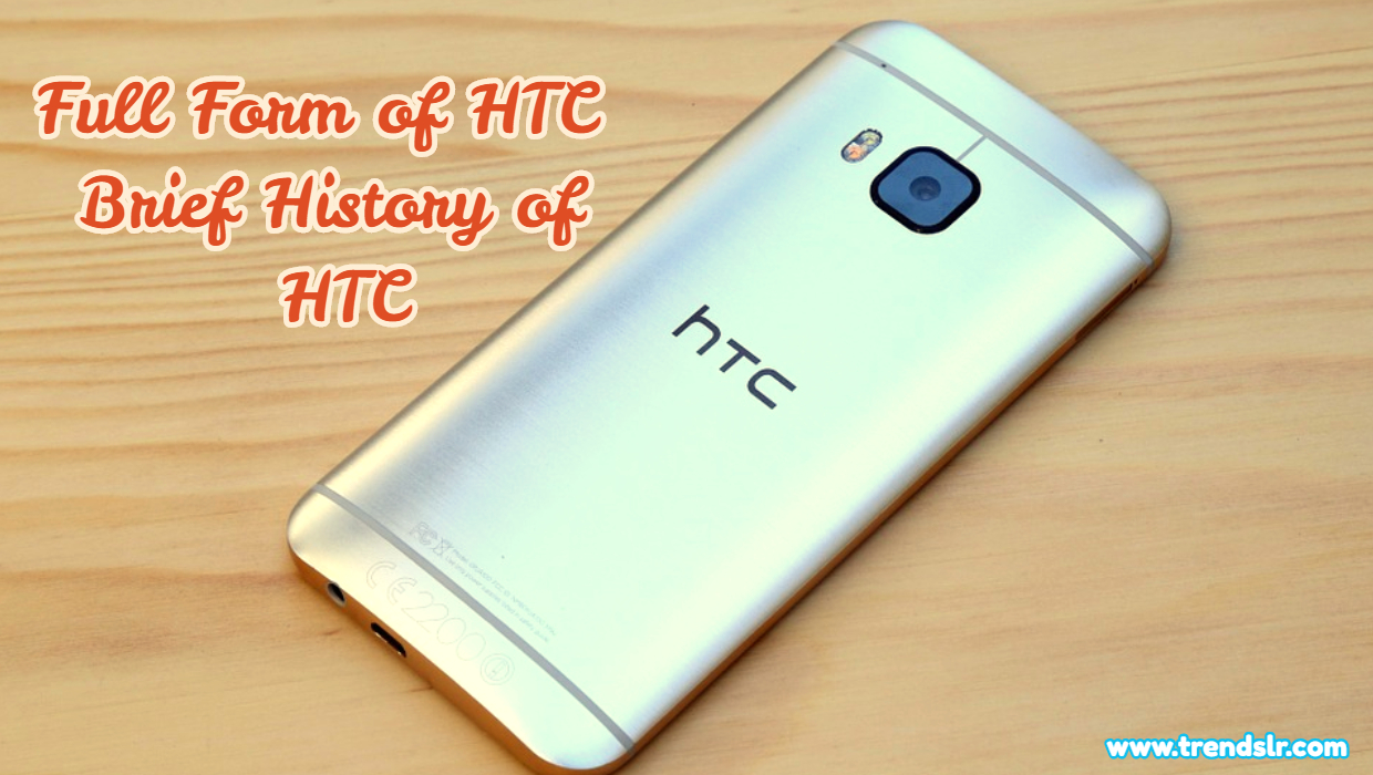 Full Form of HTC – Brief History of HTC