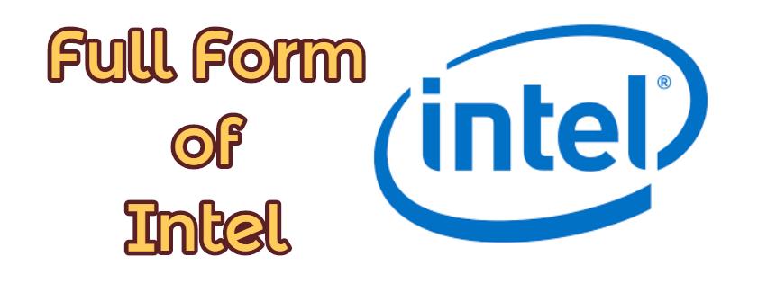 Full Form of Intel