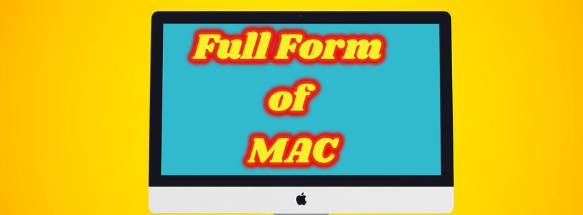 Full Form of MAC
