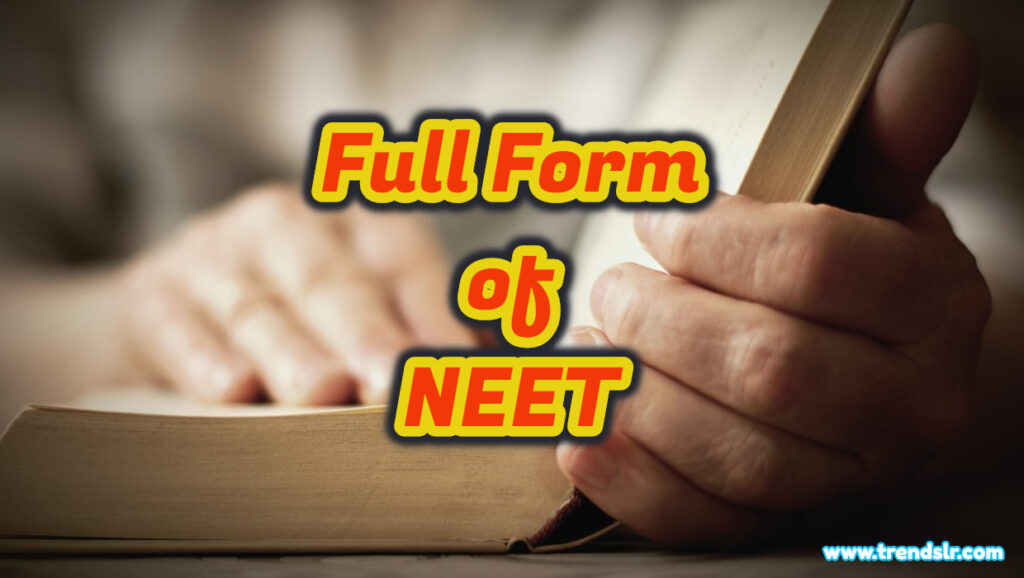 Full Form of NEET