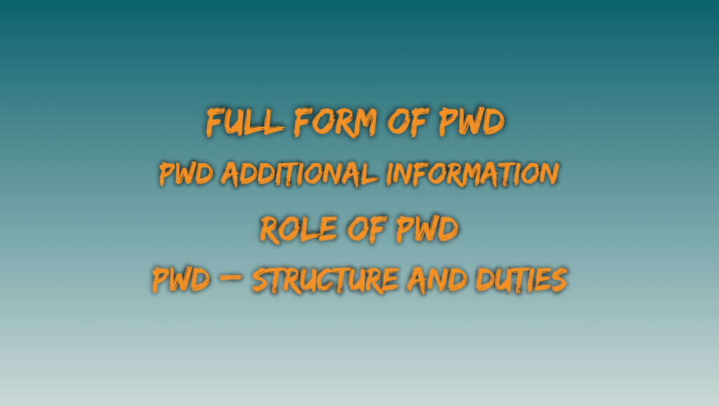 Full Form of PWD - Role of PWD