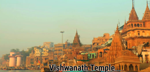 Kashi Vishwanath Temple – Varanasi, History of Kashi Vishwanath