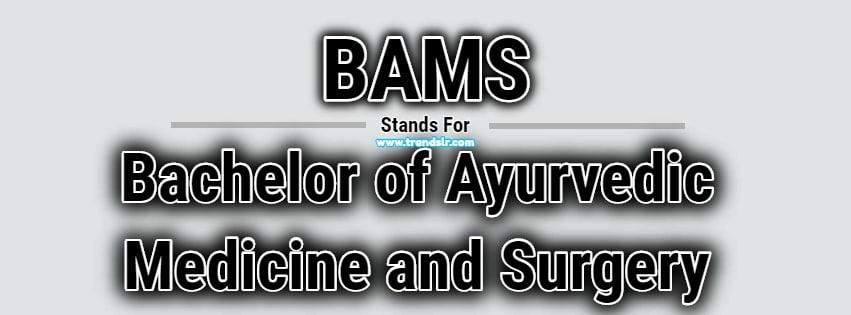 Full Form of BAMS