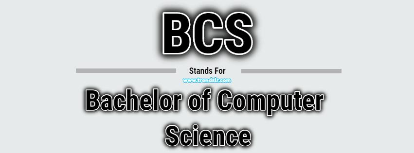 Full Form of BCS