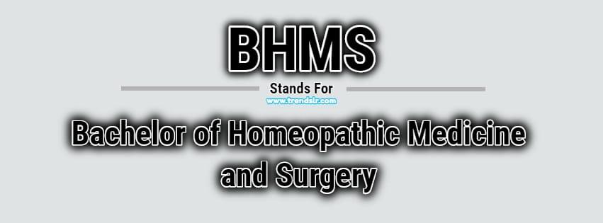 Full Form of BHMS