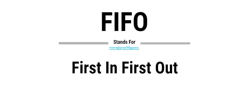 Full Form of FIFO