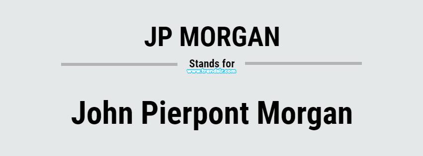 Full Form of JP MORGAN