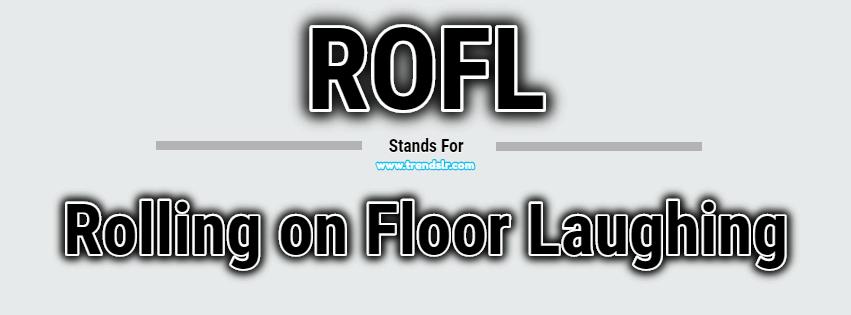 Full Form of ROFL
