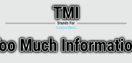 Full Form of TMI