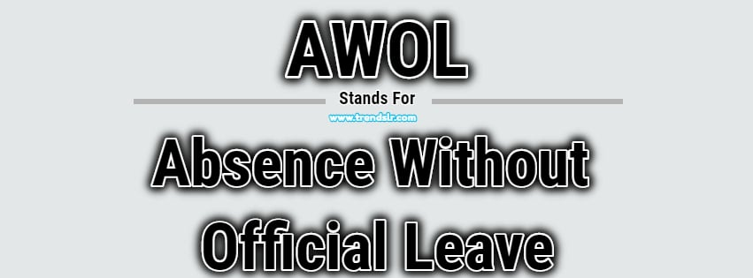 Full Form of AWOL