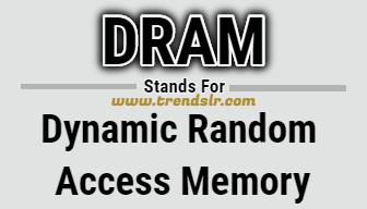 Full Form of DRAM