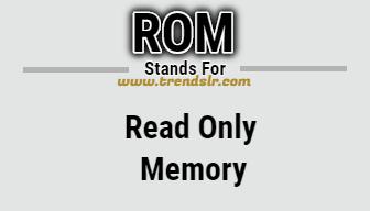 Full Form of ROM
