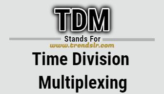 Full Form of TDM