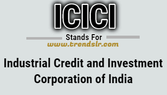 Full Form of ICICI